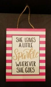 """Sign """"She Leaves A Little Sparkle Wherever She Goes"""" (6 inch long/8 inch tall)"""