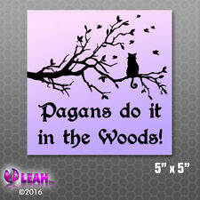 Pagans Do It in the Woods Bumper Sticker Car Vinyl Decal Witch Wicca Nature Gift