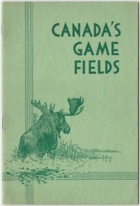 1938 Canada's Game Fields Hunting in Canadian Wilderness Booklet Mammals Birds