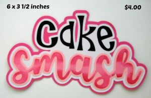 CAKE SMASH TITLE birthday GIRL party scrapbook premade paper piecing  by Rhonda