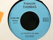 FRANCOIS THOMAS Bébé pas toucher télé / Le pianiste de bar F.THO7901 AUTOPRODUIT