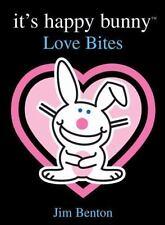 It's Happy Bunny #1: Love Bites - Good - Benton, Jim - Hardcover