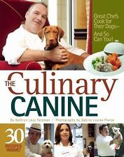 The Culinary Canine: Great Chefs Cook for Their Dogs - And So Can You!-ExLibrary
