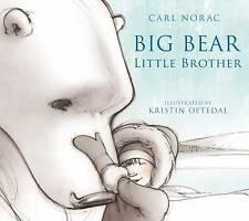 Big Bear, Little Brother by Carl Norac (Paperback, 2010)
