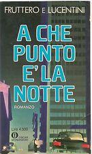 A CHE PUNTO E' LA NOTTE - FRUTTERO E LUCENTINI - ED- OSCAR MONDADORI