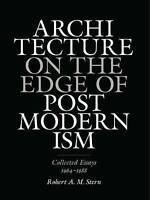 Architecture on the Edge of Postmodernism. Collected Essays, 1964-1988 by Stern,