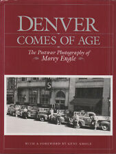 ~~~DENVER COMES OF AGE~1994~1st Edition~220 pages~Over 200 Historic B&W Photos