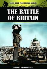 The Battle of Britain (World War II from Original Sources), Bob Carruthers, Good