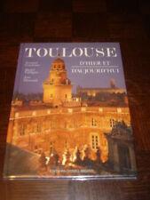 TOULOUSE D'HIER ET D'AUJOURD'HUI - 1996 - Haute-Garonne - Midi-Pyrénées