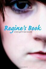 Regines Book: A Teen Girls Last Words (True Stor