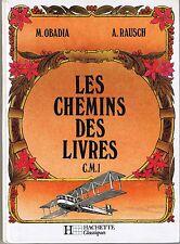 Les Chemins Des Livres Manuel de Lecture Scolaire CM1 Cours Moyen OBADIA Hachett