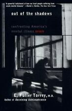 Out of the Shadows: Confronting America's Mental Illness Crisis by Torrey, E. Fu