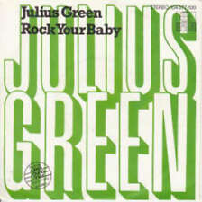 """Julius Green - Rock Your Baby (7"""", Single) Vinyl Schallplatte - 36621"""
