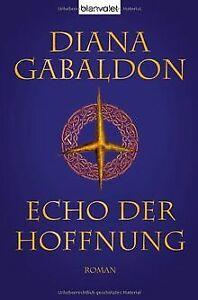 Echo der Hoffnung: Roman von Gabaldon, Diana | Buch | Zustand gut