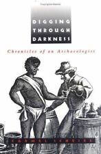 Digging through Darkness: Chronicles of an Archaeologist