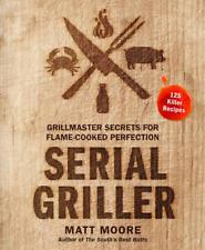 Serial Griller by Matt Moore 2020  [P.D.F]