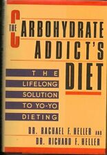 The Carbohydrate Addicts Diet by Dr. Rachael F. Heller, Dr. Richard F. Heller