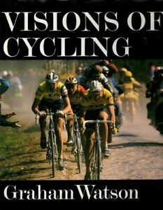 Visions of Cycling by Graham Watson (1991, Hardcover)