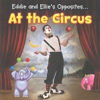 Eddie and Ellie's Opposites at the Circus, Nunn, Daniel, Very Good Book