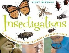 Insectigations: 40 Hands-on Activities to Explore the Insect World (Young Natura