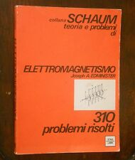 ETAS Collana Schaum - ELETTROMAGNETISMO 310 problemi risolti, Edminister