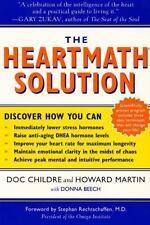 The HeartMath Solution: The Institute of HeartMath's Revolutionary Program for E
