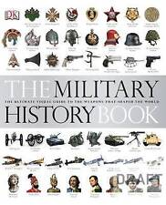 THE MILITARY HISTORY BOOK. Guide to the weapons that shaped the world. By  DK