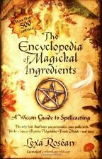 The Encyclopedia of Magickal Ingredients : A Wiccan Guide to Spellcasting by...