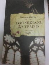 Guardiani del tempo di Giorgio Baietti edito da Piemme, 2009