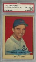 1954 RED HEART FRANKIE BAUMHOLTZ CHICAGO CUBS NM-MT PSA 8 OC SHORT PRINT