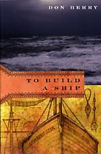 TO BUILD A SHIP by Don Berry 2004 pb Oregon Territory Historic Fiction