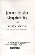 DOMS : JEAN-LOUIS DEPIERRIS. AVEC GRAVURE DE SISKO ET ENVOI A GEORGES DUBY