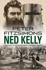 Ned Kelly: The Story of Australia's Most Notorious Legend by Peter FitzSimons