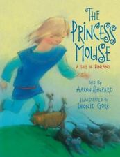 The Princess Mouse : A Tale of Finland by Aaron Shepard (2008, Picture Book)
