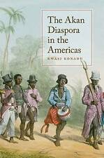 The Akan Diaspora in the Americas by Konadu, Kwasi (Assistant Professor of Histo