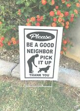 """2 signs 2 stands Be A Good Neighbor Pick up it dog Poop 8""""x12"""" clean up dog sign"""