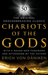 Chariots of the Gods: 50th Anniversary Edition by Erich Von Daniken
