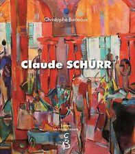 Claude SCHÜRR - (1921-2014) - La première monographie consacrée au Peintre