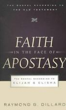 The Gospel According to the Old Testament: Faith in the Face of Apostasy : The G