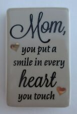d Mom you put a smile in every heart you touch MINI PLAQUE ganz
