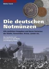 Die deutschen Notmünzen von Walter Funck (2012, Gebundene Ausgabe)
