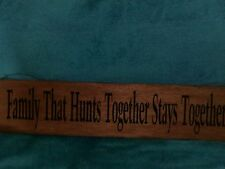 HANDMADE FAMILY THAT HUNTS TOGETHER STAYS TOGETHER WOOD SIGN 5.5 BY 22 BLK VINYL