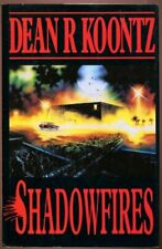 Shadowfires: An unbelievably tense and spine-chillin. by Koontz, Dean Hardback