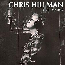 Chris Hillman Bidin' My Time CD 12 Track I8n Gatefold Card Sleeve (1166100249)