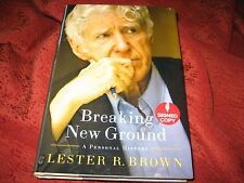 Breaking New Ground A Personal History Lester R. Brown (2013, Hardcover) SIGNED