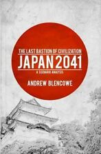 The Last Bastion of Civilization: Japan 2041, a Scenario Analysis (Paperback or