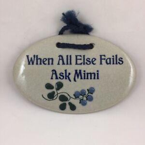 Mountain Meadows Pottery Vermont Ceramic Plaque - When All Else Fails Ask Mimi