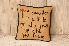 Country Primitive  Daughter is Your Friend Stitched Pillow