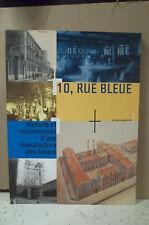 10, RUE BLEUE. HISTOIRE ET RECONVERSION D'UNE MANUFACTURE DES TABACS. Marseille