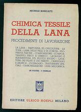 BONICATTI MICHELE CHIMICA TESSILE DELLA LANA PROCEDIMENT LAVORAZIONE HOEPLI 1948